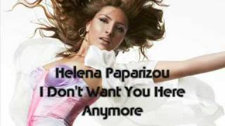 Watch Helena Paparizou I Dont Want You Here Anymore video