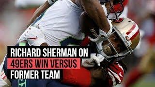 49ers' Richard Sherman on winning versus his former team the Seahawks