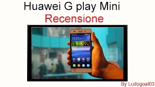 Recensione Huawei G Play Mini | By Ludogoal03