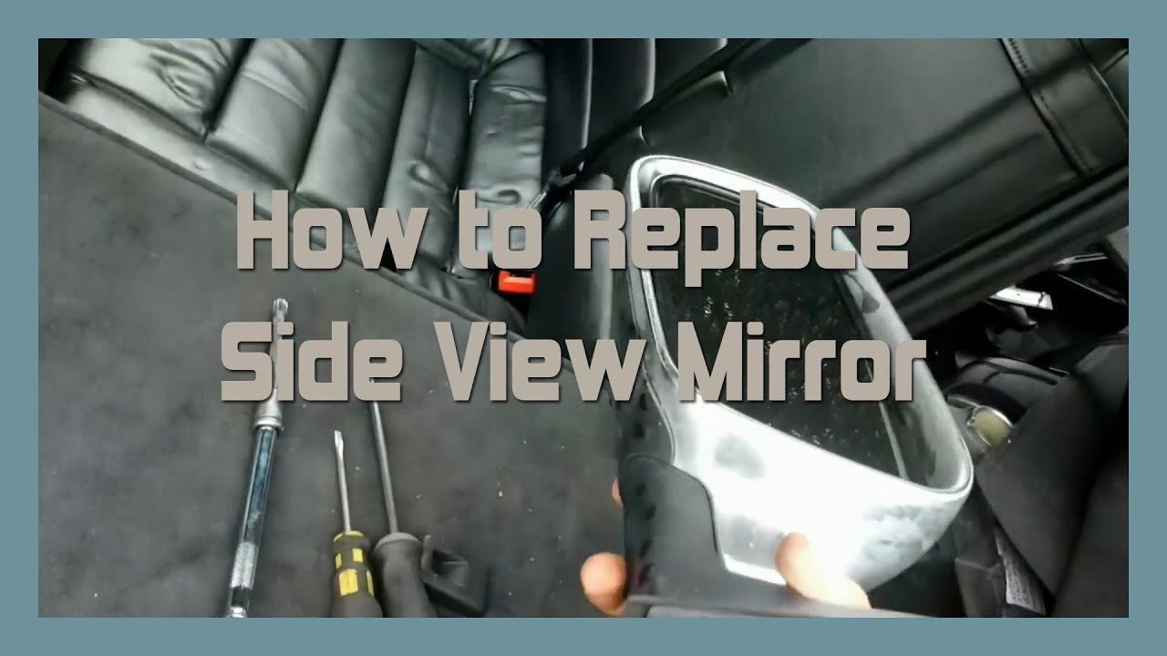 How To Replace Side View Mirror