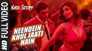 NEENDEIN KHUL JAATI HAIN Full Video Song | HATE STORY 3 SONGS 2015 | Karan Singh Grover | Mika Singh