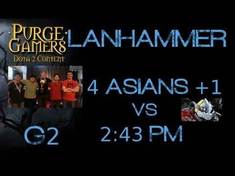 Dota 2 4+1 vs 2:43pm g2 LanHammer