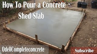 How to Pour a Concrete Shed Slab! DIY!