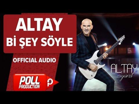 Altay - Bi Şey Söyle - ( Official Audio )
