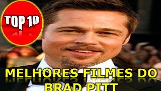 TOP 10 - MELHORES FILMES DO BRAD PITT