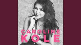 Caroline Kole Didn't Know It