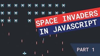 Creating Space Invaders in JavaScript — Part 1