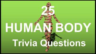 25 Human Body Trivia Questions | Trivia Questions & Answers |