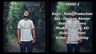 Ogulcan Akman - Yankı P2 2015 (Produced By KO)