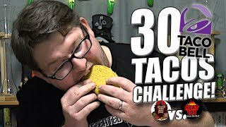 30 TACO BELL TACOS CHALLENGE vs Eating With Sasquatch & Heat 101!!!