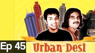 Urban Desi Episode 45>