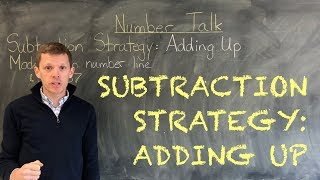 Subtraction Strategy: Adding Up