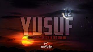 SURAH YUSUF (FULL CHAPTER) – EMOTIONAL QURAN RECITATION