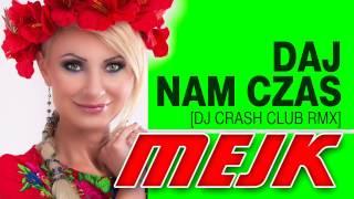 Mejk - Daj nam czas (DJ Crash Dance RMX)