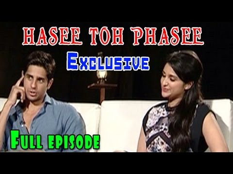 Hasee Toh Phasee | Parineeti Chopra & Sidharth Malhotra Exclusive...