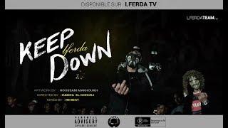 LFERDA - KEEP DOWN  [ Clip Official Video ] ( PROD. IM BEATS )
