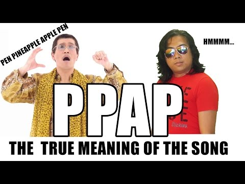 Pen Pineapple Apple Pen by Sir Rex Kantatero Parody - The true meaning of the song PPAP