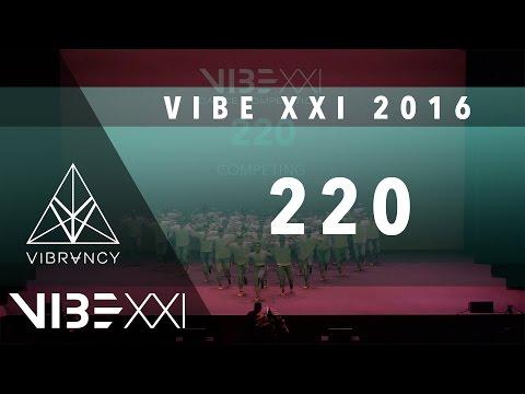 220 | VIBE XXI 2016 [@VIBRVNCY 4K] @twotwentyteam #VIBEXXI