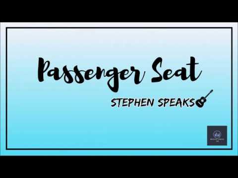 Passenger Seat by: Stephen Speaks   LYRICS  