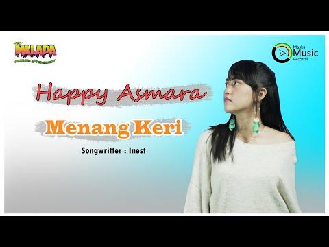 Happy Asmara - Menang Keri (Official Music Video)