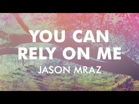 Jason Mraz - You Can Rely On Me [Official Audio]