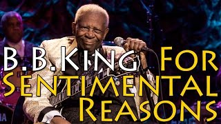 Watch Bb King i Love You For Sentimental Reasons video
