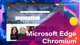 First Look: Microsoft Edge built on Chromium