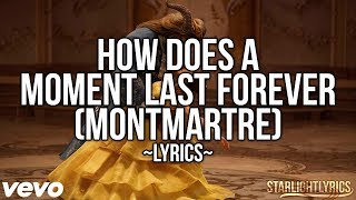 Beauty & The Beast - How Does A Moment Last Forever (Montmartre) (Lyrics) HD