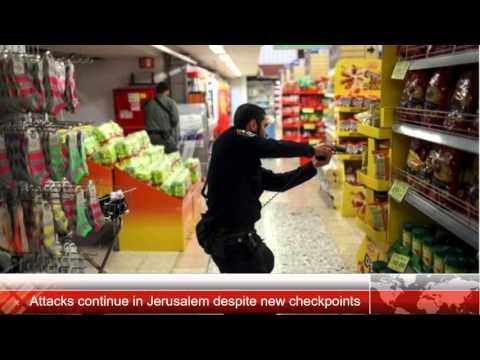 Breaking News! Attacks continue in Jerusalem despite new checkpoints