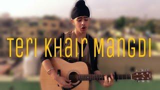 Teri Khair Mangdi | Baar Baar Dekho | Acoustic Singh cover