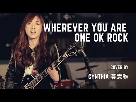 Wherever you are - One Ok Rock (Cover) | Cynthia 黃意雅