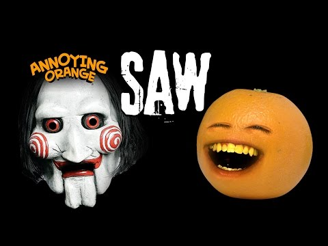 Annoying Orange Saw Video