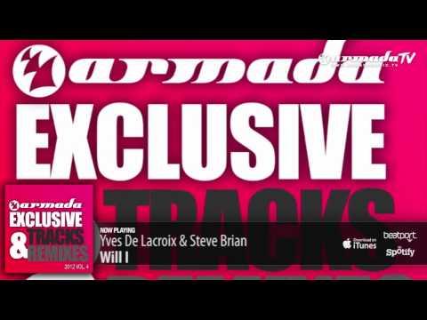 Yves De Lacroix & Steve Brian – Will I (Original Mix)