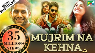 Mujrim Na Kehna (Sahasam Swasaga Sagipo) Hindi Dubbed Movie 2019 | Naga Chaitanya, Manjima Mohan