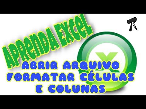 Excel 2007 - Modulo 1 - Aula 4 - Abrir Arquivo e Formatar Celulas e Colunas