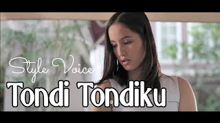 TONDI TONDIKU (  Video )  Style Voice