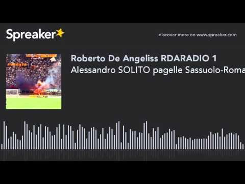 Alessandro SOLITO pagelle Sassuolo-Roma RDARADIO AUDIO SPORT NEWS (creato con Spreaker)