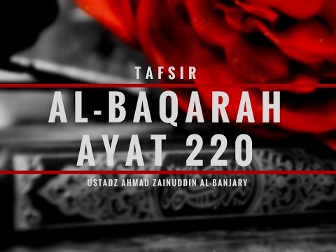 Tafsir Surah Al- Baqarah Ayat 220 - Ustadz Ahmad Zainuddin, Lc