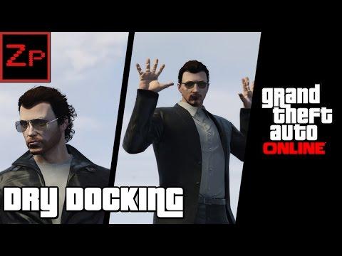 GTA V Online - Dry Docking! (PC)