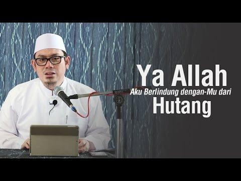 Ustadz Ahmad Zainuddin Al-Banjary - Ya Allah Aku Berlindung Dengan-Mu Dari Hutang