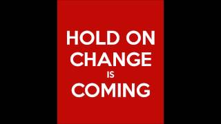 download lagu Hold On Change Is Coming gratis