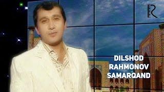 Dilshod Rahmonov - Samarqand | Дилшод Рахмонов - Самарканд