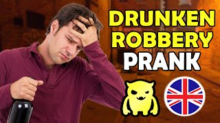 Drunken Robbery Prank (UK) - Ownage Pranks