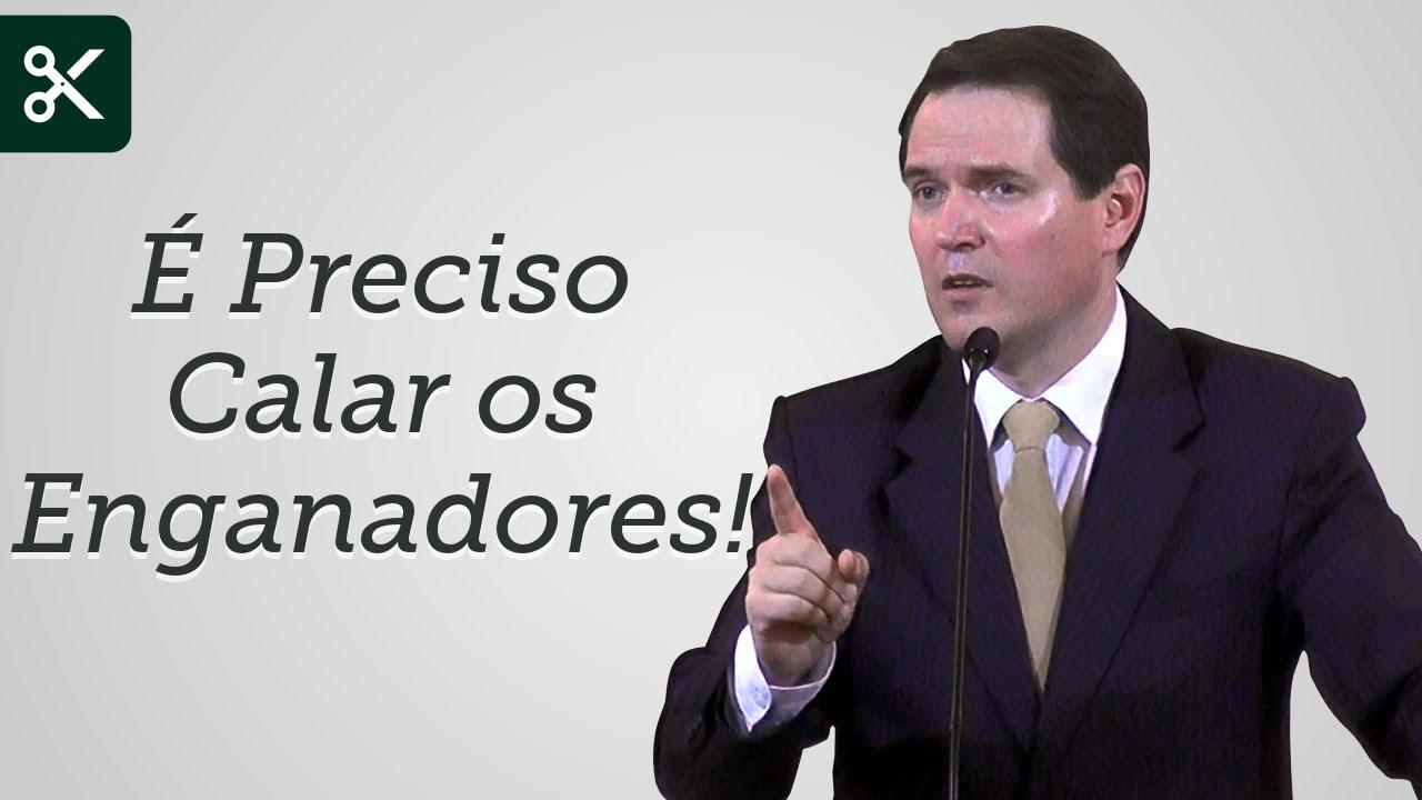 É Preciso Calar os Enganadores! (Trecho) - Sérgio Lima