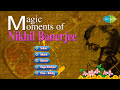 Magic Moments of Pandit Nikhil Banerjee | Hindustani Classical Instrumental Audio Jukebox | Sitar
