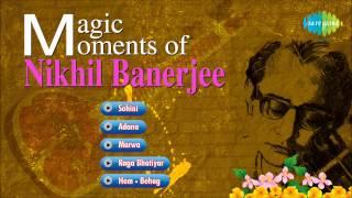 Magic Moments of Pandit Nikhil Banerjee | Hindustani Classical Instrumental Audio Jukebox | Sitar