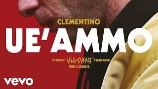 Clementino - Uè Ammo