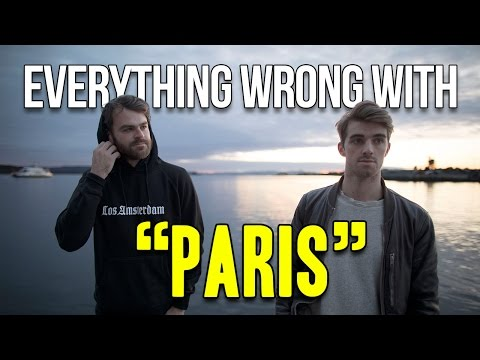 """Everything Wrong With The Chainsmokers - """"Paris"""""""