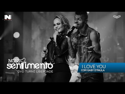 13. I Love You part. Gaby D'Paula (DVD Liberdade Oficial)