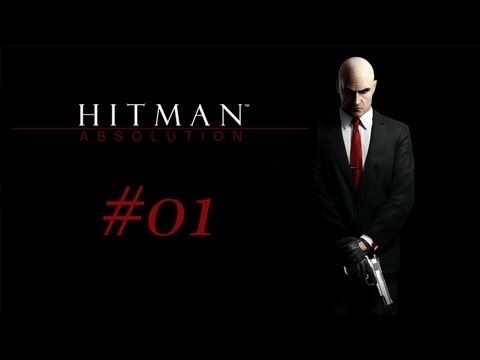 Hitman Absolution - Let's Play Hitman Absolution #01 - Agent 47 ist zurück
